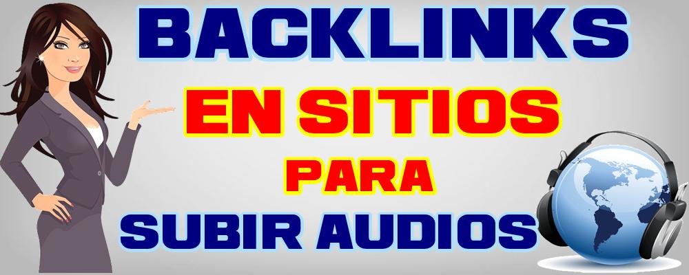 Creación de Backlinks en Sitios para Subir Audios