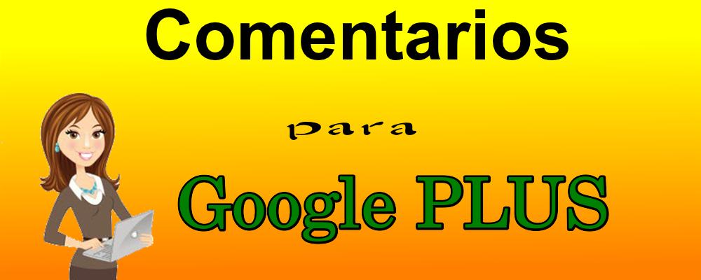 Comentarios para tu Post en Google Plus