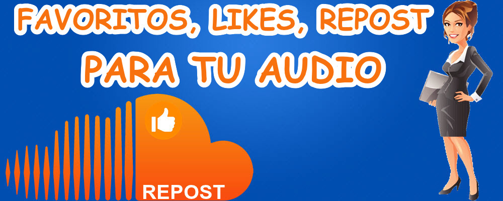 Likes y Reposts para tu Audio en SoundCloud