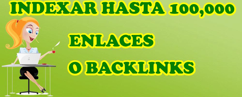Indexar hasta 100,000 Enlaces o Backlinks