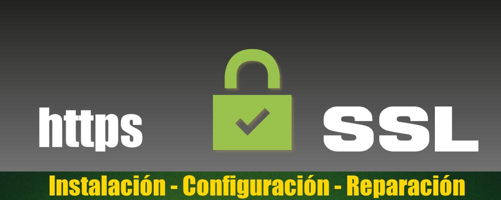 Instalación, Configuración y Reparación de SSL