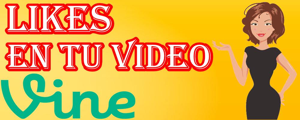Likes para tu Video en Vine