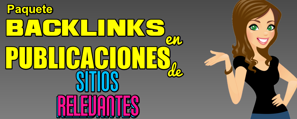 Paquete Integral 4: Backlinks en Sitios Relevantes