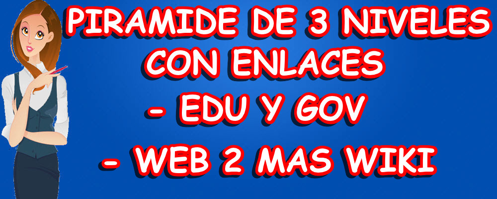 Piramide de 3 niveles con enlaces edu y gov, web 2 mas wiki