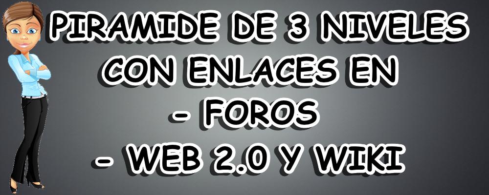 Piramide de 3 niveles con enlaces en Foros, Web 2.0 y Wiki