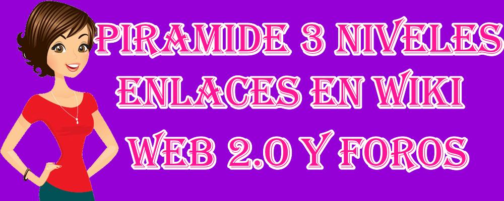 Piramide de 3 niveles con enlaces en Wikis, Web 2.0 y Foros