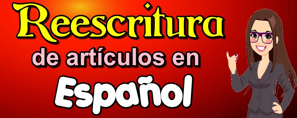 Reescritura de Artículos en Español