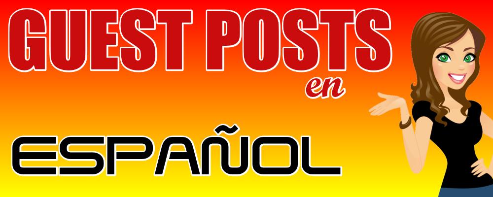 Guest Posts en Español: servicio de redacción y publicación