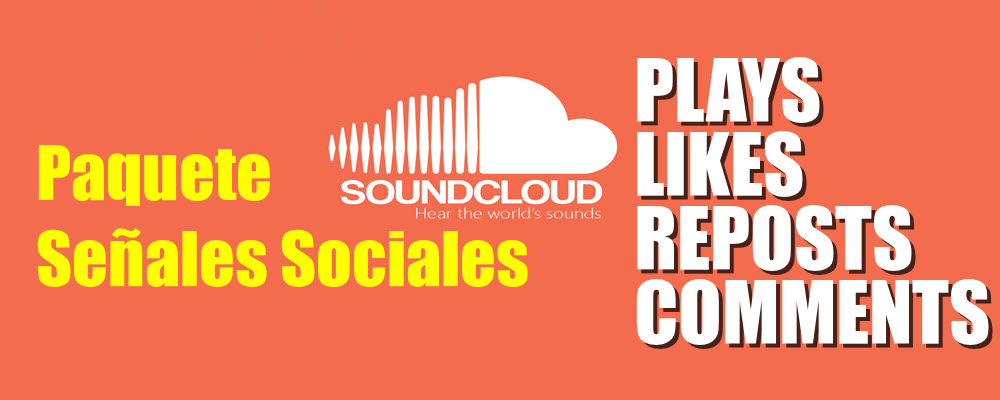 Paquete de Plays, Likes, Reposts y Comments de SoundCloud