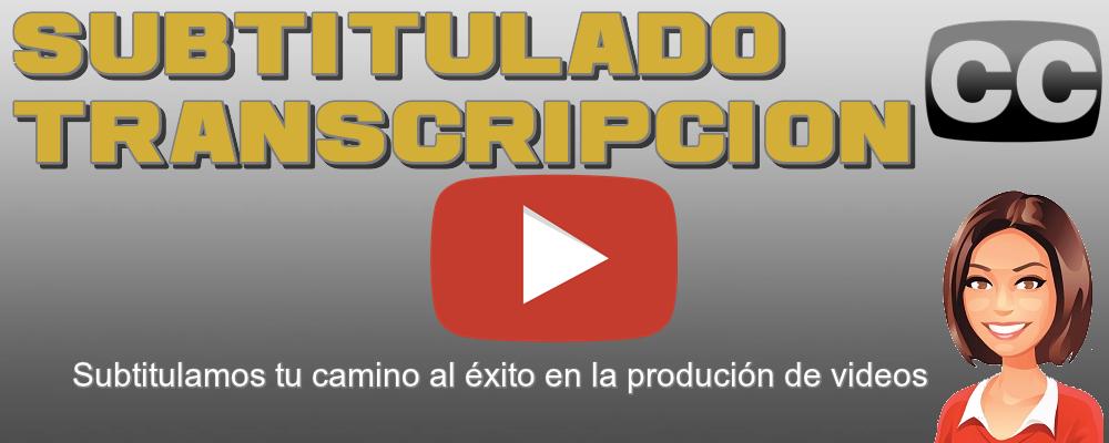 Subtitulado y Transcripción de Videos